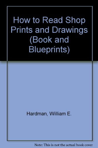 How To Read Shop Prints and Drawings With Blueprints N/A edition cover