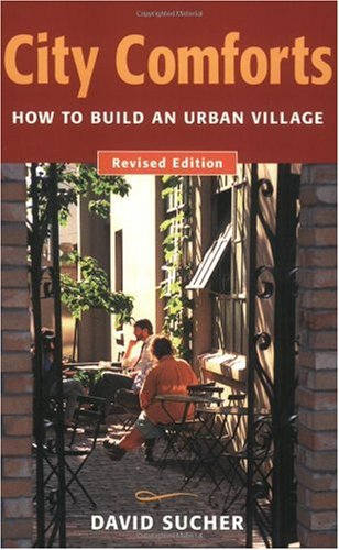 City Comforts : How to Build an Urban Village 2nd 2003 (Revised) edition cover