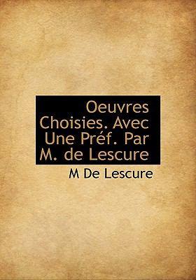 Oeuvres Choisies Avec une Pr�f Par M de Lescure  N/A 9781115076012 Front Cover