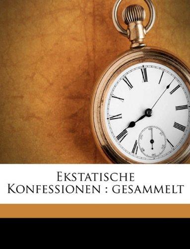 Ekstatische Konfessionen Gesammelt N/A 9781174853012 Front Cover