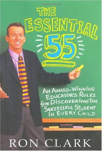 Essential 55 An Award-Winning Educator's Rules for Discovering the Successful Student in Every Child  2003 9781401300012 Front Cover