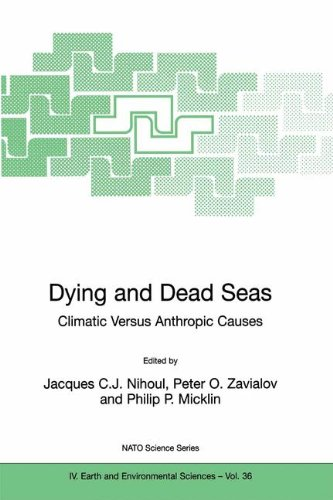 Dying and Dead Seas Climatic Versus Anthropic Causes  2004 9781402019012 Front Cover