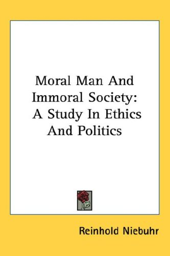 Moral Man and Immoral Society : A Study I N/A 9781425496012 Front Cover