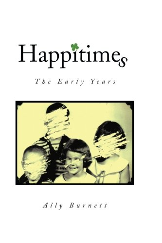 Happitimes - the Early Years The Early Years  2013 9781493112012 Front Cover