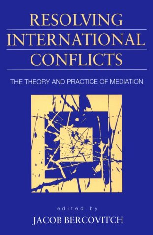 Resolving International Conflicts The Theory and Practice of Mediation  1996 edition cover