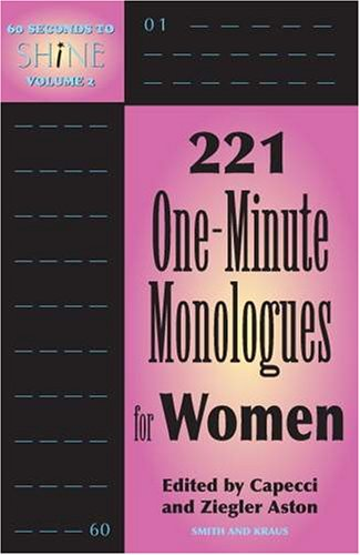 60 Seconds to Shine 221 One-Minute Monologue for Women  2006 edition cover