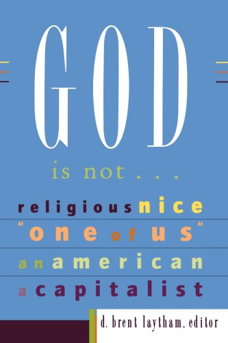 God Is Not... Religious, Nice, One of Us, an American, a Capitalist  2004 edition cover