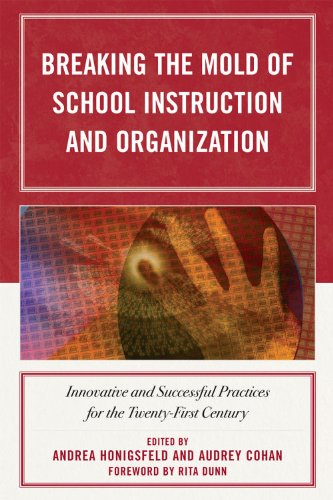 Breaking the Mold of School Instruction and Organization Innovative and Successful Practices for the Twenty-First Century  2009 edition cover