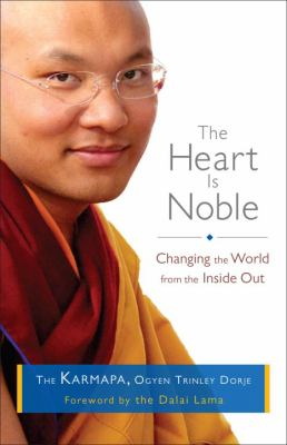 Heart Is Noble Changing the World from the Inside Out  2013 9781611800012 Front Cover