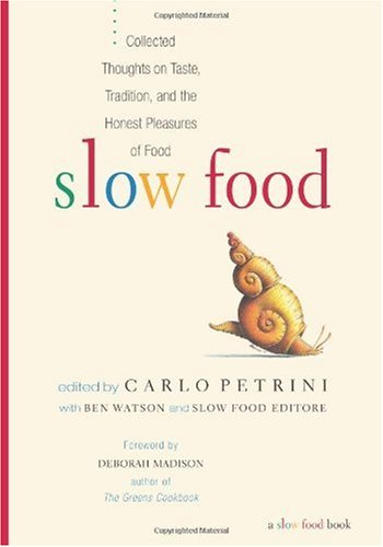 Slow Food Collected Thoughts on Taste, Tradition and the Honest Pleasures of Food  2001 edition cover