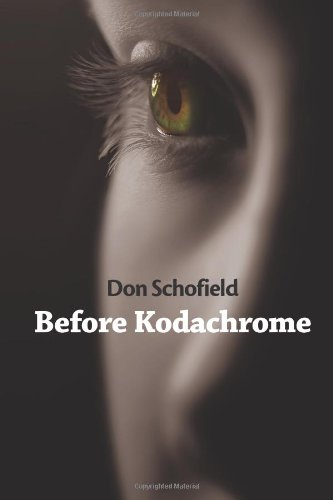 Before Kodachrome   2012 9781938853012 Front Cover