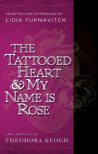 Tattooed Heart and My Name Is Rose   1956 9781940436012 Front Cover
