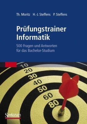 Prufungstrainer Informatik: 500 Fragen Und Antworten Fur Das Bachelor-studium  2009 9783827421012 Front Cover