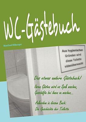 WC-G�stebuch Das etwas andere G�stebuch N/A 9783837066012 Front Cover