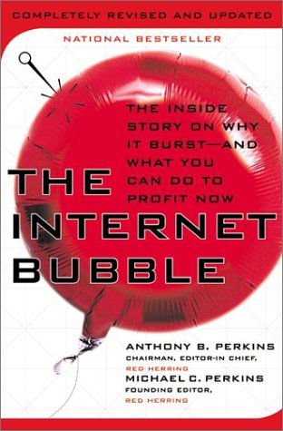 Internet Bubble : The Inside Story on Why It Burst - And What You Can Do to Profit Now  2001 (Revised) 9780066640013 Front Cover