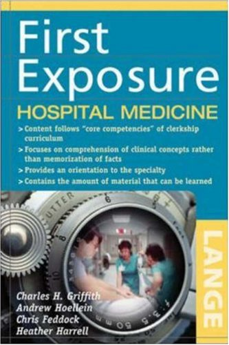 First Exposure to Internal Medicine: Hospital Medicine   2007 9780071459013 Front Cover
