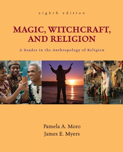 Magic, Witchcraft, and Religion A Reader in the Anthropology of Religion 8th 2010 edition cover