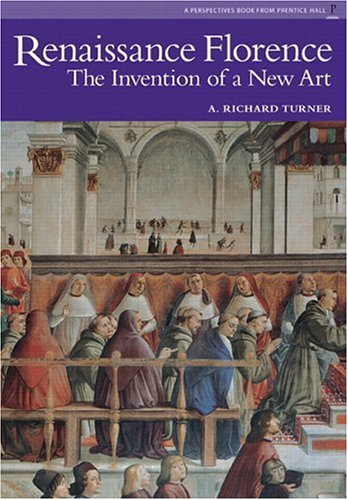 Renaissance Florence The Invention of a New Art 2nd 2006 (Reissue) edition cover