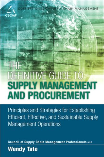 Definitive Guide to Supply Management and Procurement Principles and Strategies for Establishing Efficient, Effective, and Sustainable Supply Management Operations  2014 9780133449013 Front Cover