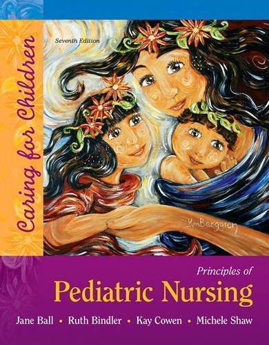 Principles of Pediatric Nursing: Caring for Children  2016 9780134257013 Front Cover
