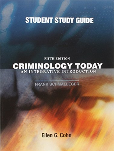 Criminology Today: An Integrative Introduction 5th 2008 (Student Manual, Study Guide, etc.) 9780135135013 Front Cover