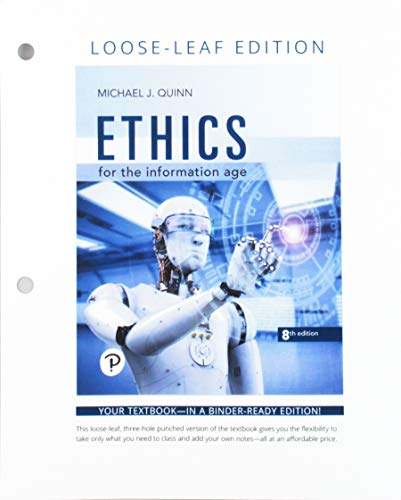 Ethics for the Information Age Pearson Etext:   2019 9780135218013 Front Cover