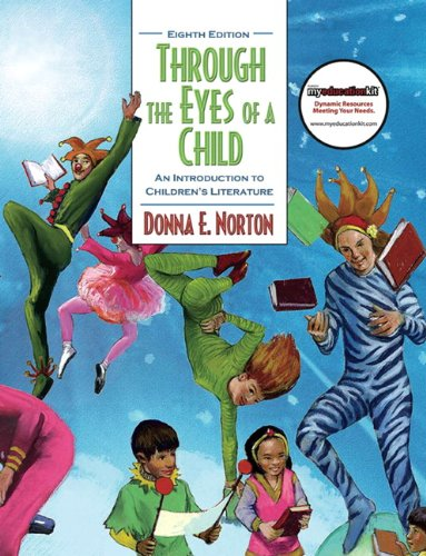 Through the Eyes of a Child An Introduction to Children's Literature (with MyEducationKit) 8th 2011 edition cover