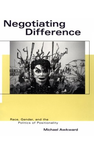 Negotiating Difference Race, Gender, and the Politics of Positionality  1995 edition cover