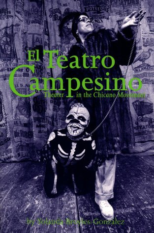 Teatro Campesino Theater in the Chicano Movement  1994 9780292708013 Front Cover