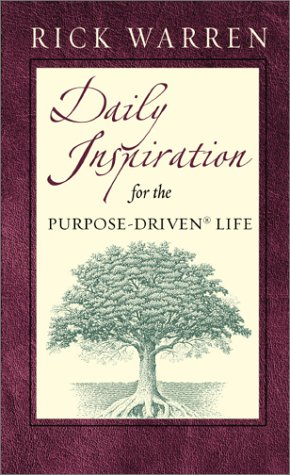 Daily Inspiration for the Purpose Driven Life Scriptures and Reflections from the 40 Days of Purpose  2003 edition cover