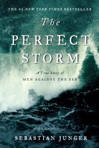 Perfect Storm A True Story of Men Against the Sea  2009 9780393337013 Front Cover