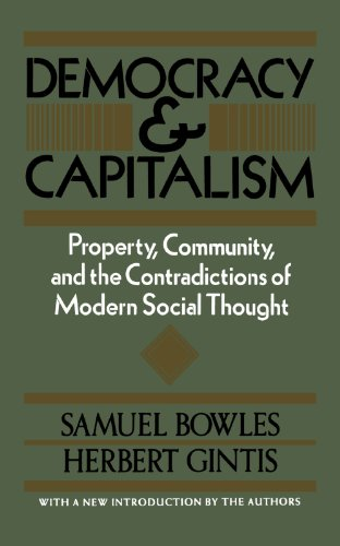 Democracy and Capitalism Property, Community and the Contradictions of Modern Social Thought N/A edition cover