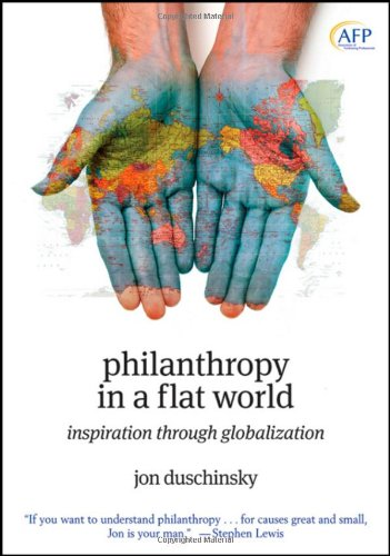 Philanthropy in a Flat World Inspiration Through Globalization  2009 9780470458013 Front Cover