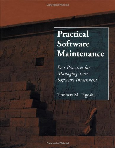 Practical Software Maintenance Best Practices for Managing Your Software Investment 1st 1996 9780471170013 Front Cover
