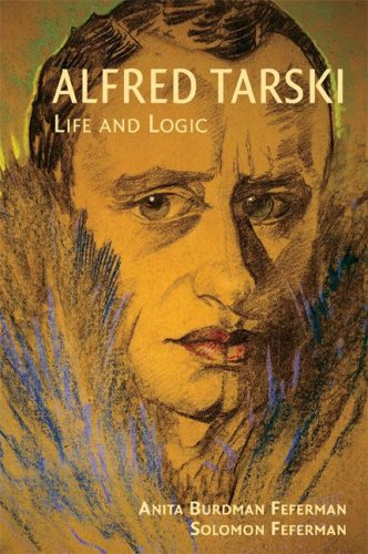 Alfred Tarski Life and Logic  2008 9780521714013 Front Cover