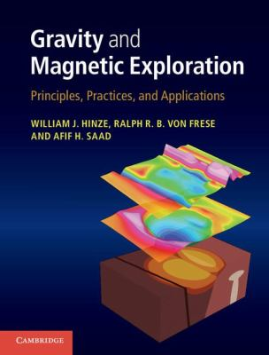 Gravity and Magnetic Exploration Principles, Practices, and Applications  2012 edition cover