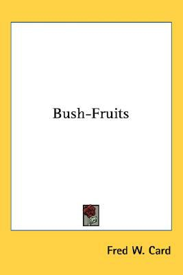 Bush-Fruits N/A 9780548487013 Front Cover