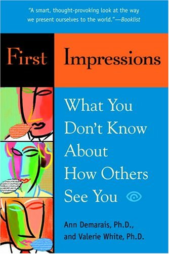 First Impressions What You Don't Know about How Others See You  2004 9780553382013 Front Cover