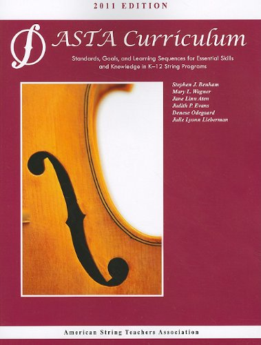 ASTA String Curriculum Standards, Goals, and Learning Sequences for Essential Skills and Knowledge in K-12 String Programs  2011 edition cover