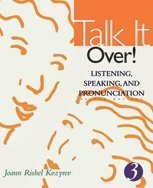 Talk It Over! Listening, Speaking, and Pronunciation 2nd 2002 edition cover