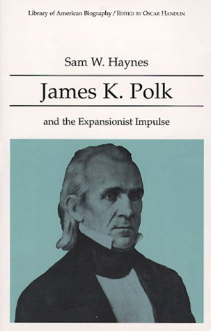 James K. Polk and the Expansionist Impulse N/A edition cover