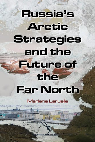 Russia's Arctic Strategies and the Future of the Far North   2014 edition cover