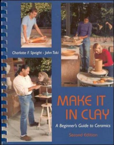 Make It in Clay A Beginner's Guide to Ceramics 2nd 2001 (Revised) edition cover