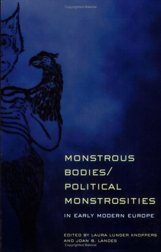 Monstrous Bodies/Political Monstrosities in Early Modern Europe   2004 edition cover