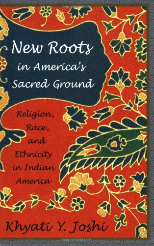 New Roots in America's Sacred Ground Religion, Race, and Ethnicity in Indian America  2006 edition cover