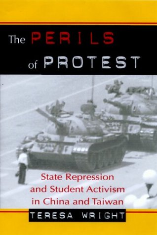 Perils of Protest State Repression and Student Activism in China and Taiwan  2001 edition cover