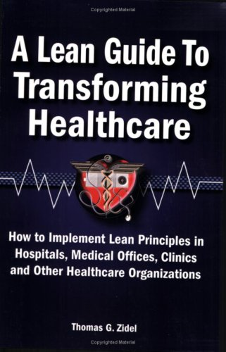 Lean Guide to Transforming Healthcare How to Implement Lean Principles in Hospitals, Medical Offices, Clinics, and Other Healthcare Organizations  2006 edition cover