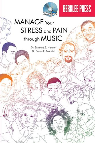 Manage Your Stress and Pain Through Music  N/A edition cover