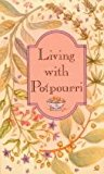 Living with Potpourri   1988 9780880884013 Front Cover