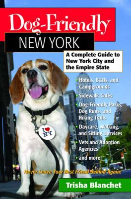 Dog Friendly New York A Travelers Guide to New York City and the Empire State Building  2004 9780881506013 Front Cover